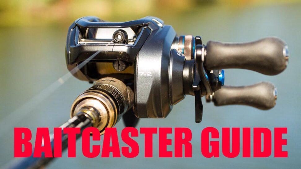 Baitcaster Guide